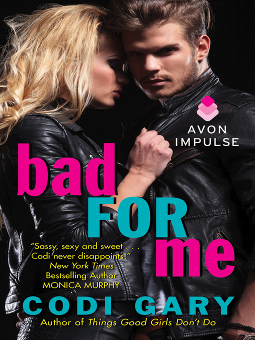 Title details for Bad for Me by Codi Gary - Available