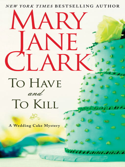 Title details for To Have and to Kill by Mary Jane Clark - Available