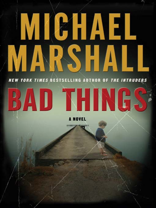 Title details for Bad Things by Michael Marshall - Available