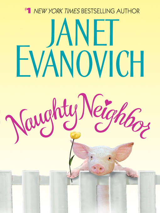 Title details for Naughty Neighbor by Janet Evanovich - Wait list
