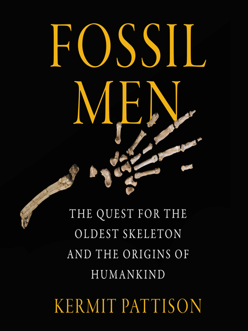 Title details for Fossil Men by Kermit Pattison - Available