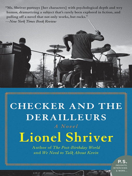 Title details for Checker and the Derailleurs by Lionel Shriver - Available