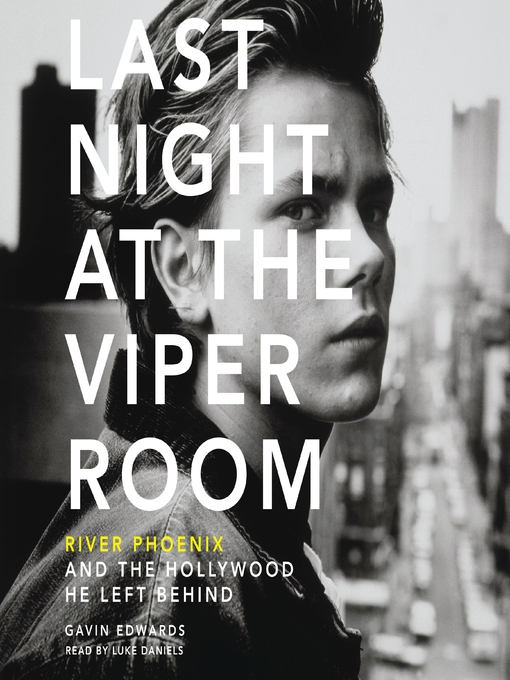 Title details for Last Night at the Viper Room by Gavin Edwards - Available