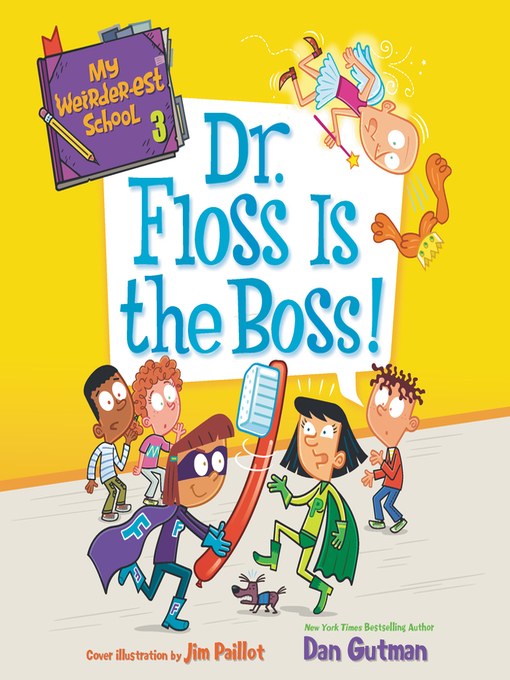 Title details for Dr. Floss Is the Boss! by Dan Gutman - Wait list