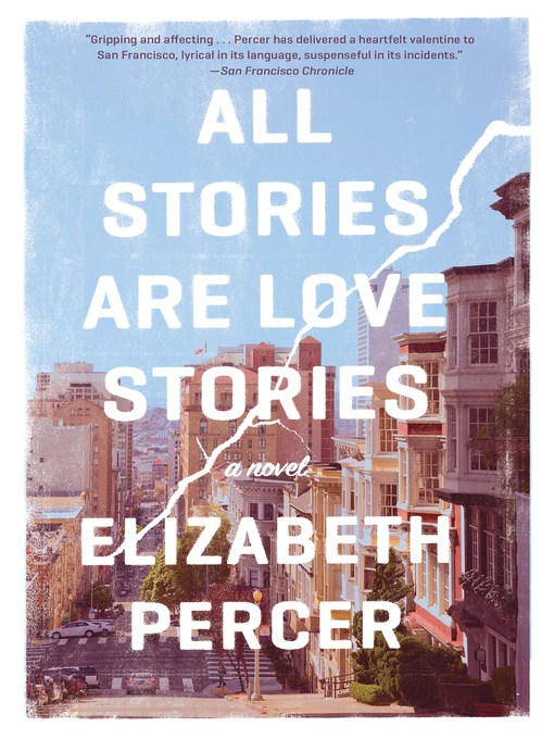 Title details for All Stories Are Love Stories by Elizabeth Percer - Available