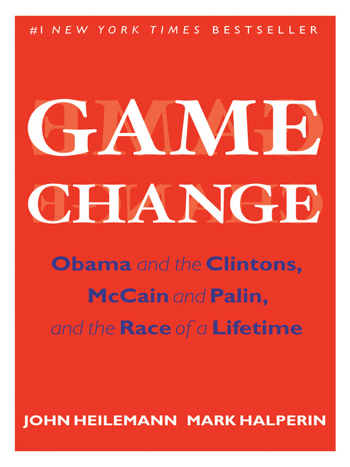 Title details for Game Change by John Heilemann - Available