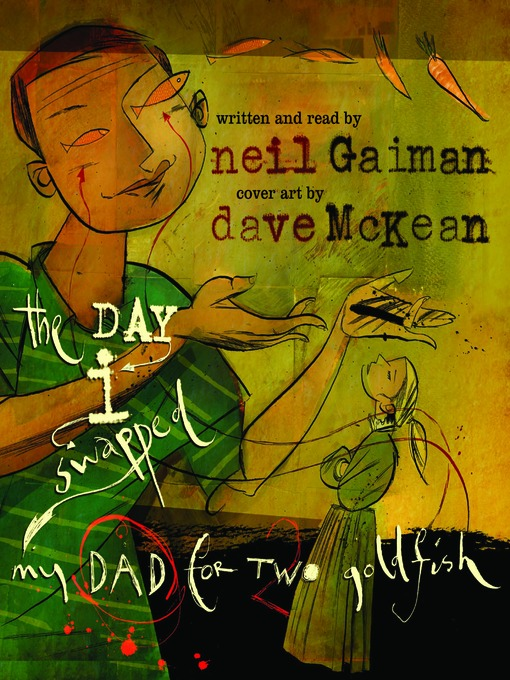 Title details for The Day I Swapped My Dad for Two Goldfish by Neil Gaiman - Available