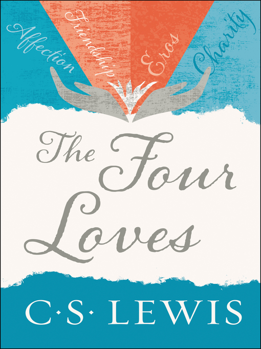 Title details for The Four Loves by C. S. Lewis - Wait list