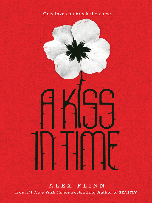 Title details for A Kiss in Time by Alex Flinn - Available