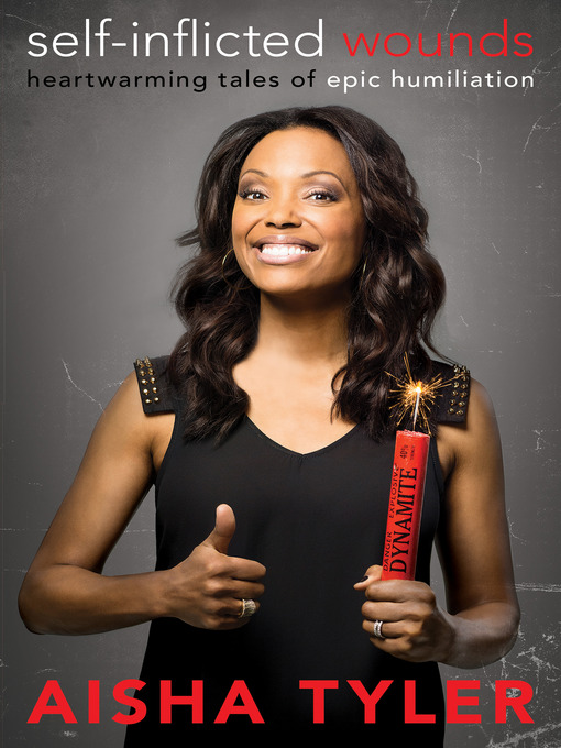 Title details for Self-Inflicted Wounds by Aisha Tyler - Wait list