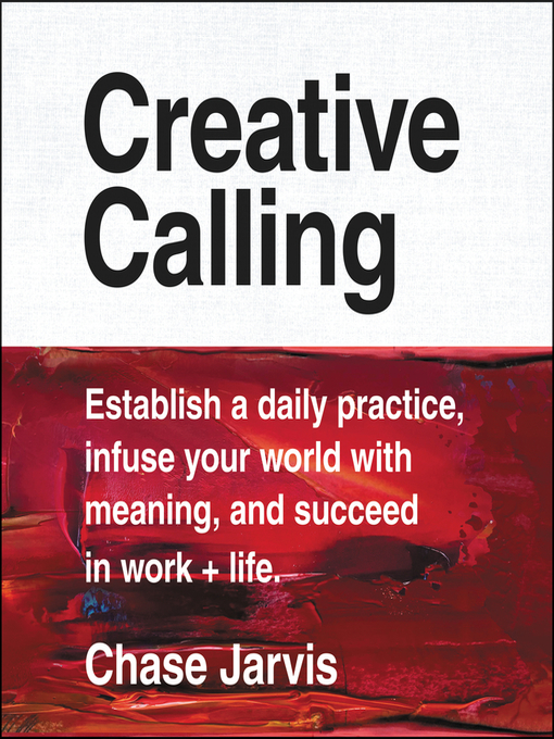 Title details for Creative Calling by Chase Jarvis - Wait list