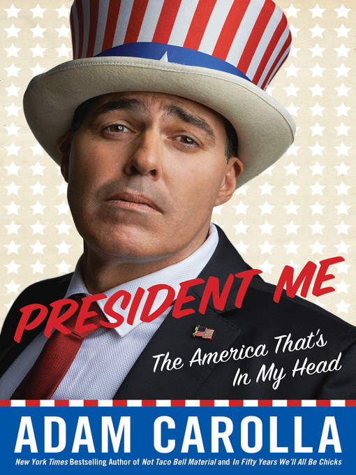 Title details for President Me by Adam Carolla - Available