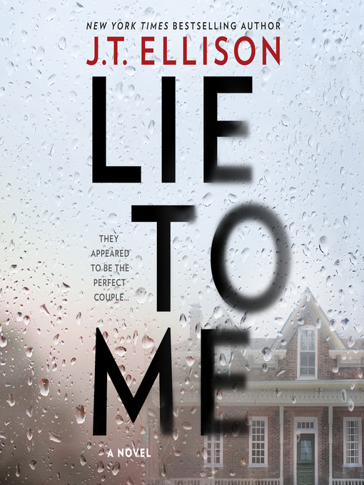 Title details for Lie to Me by J.T. Ellison - Available