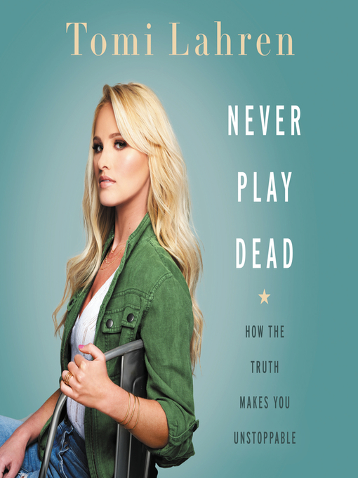Title details for Never Play Dead by Tomi Lahren - Wait list