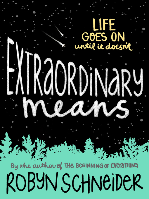 Title details for Extraordinary Means by Robyn Schneider - Available