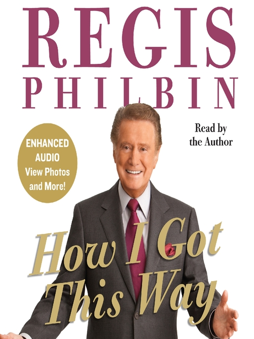 Title details for How I Got This Way by Regis Philbin - Wait list