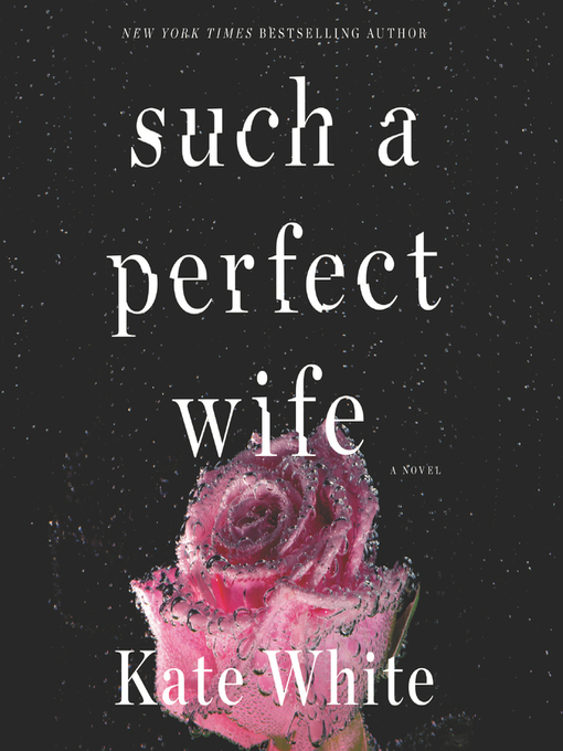 Title details for Such a Perfect Wife by Kate White - Available