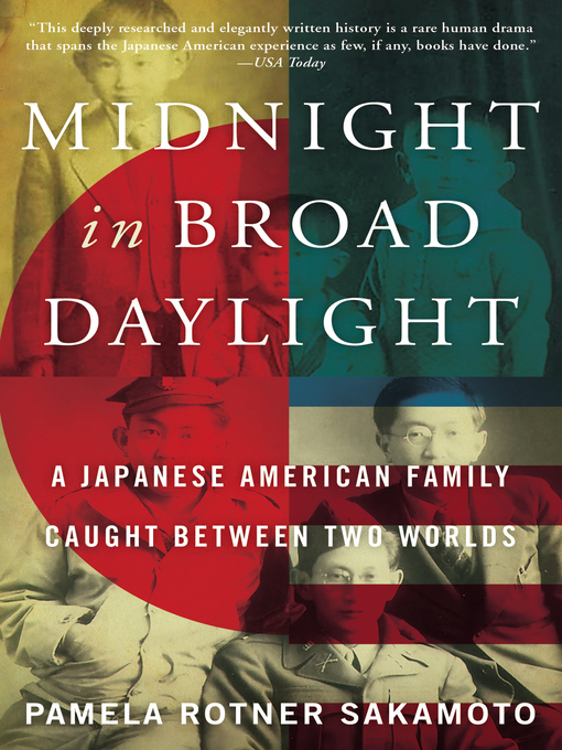 Title details for Midnight in Broad Daylight by Pamela Rotner Sakamoto - Available