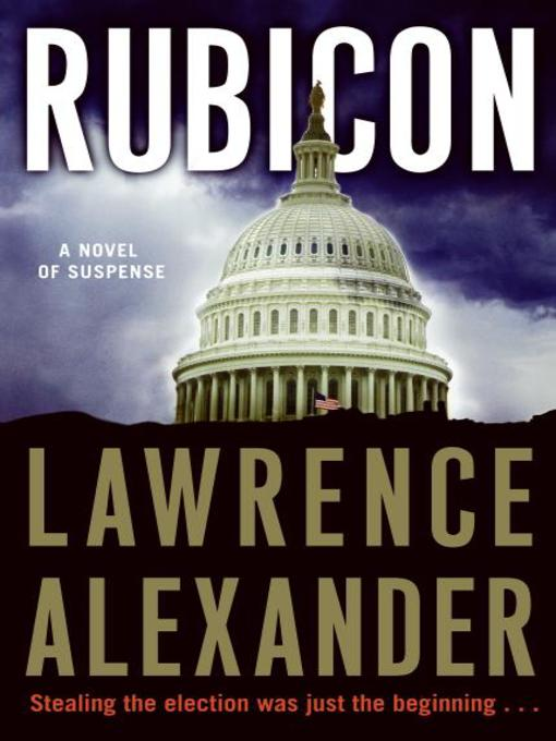 Title details for Rubicon by Lawrence Alexander - Wait list