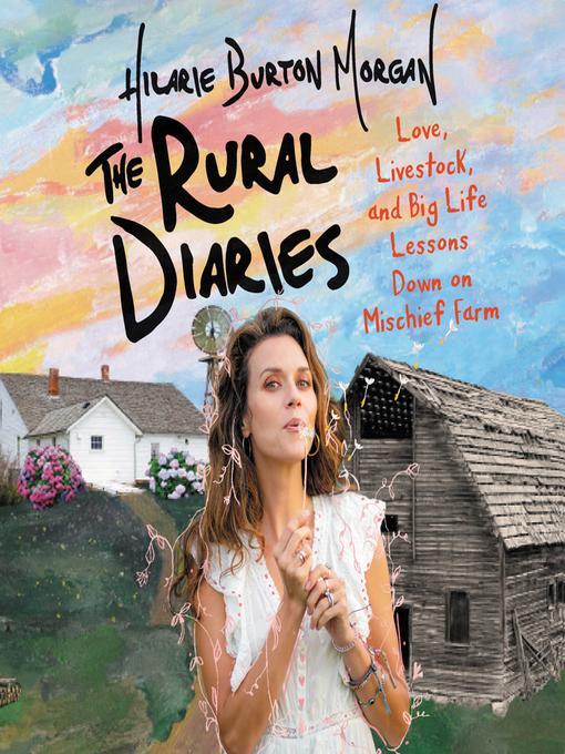 Title details for The Rural Diaries by Hilarie Burton Morgan - Wait list