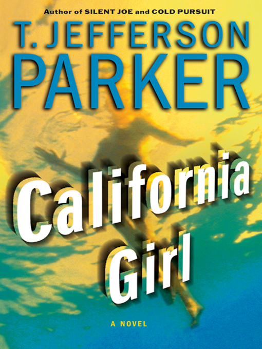 Title details for California Girl by T. Jefferson Parker - Available