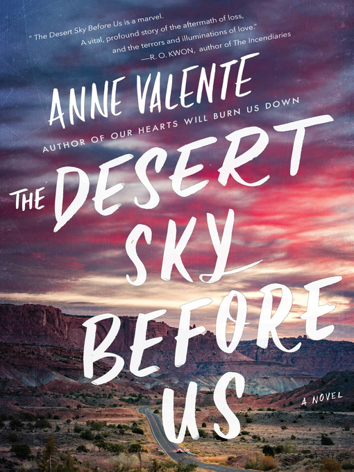 Title details for The Desert Sky Before Us by Anne Valente - Available