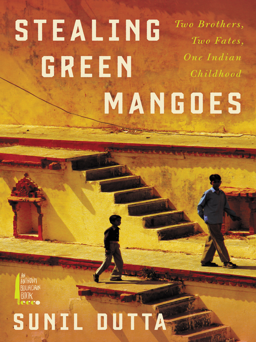 Title details for Stealing Green Mangoes by Sunil Dutta - Wait list