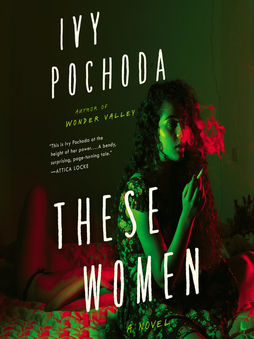 Title details for These Women by Ivy Pochoda - Wait list