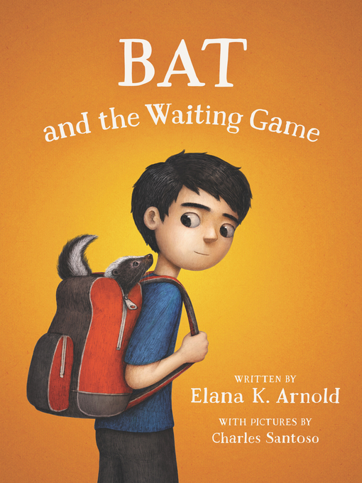 Title details for Bat and the Waiting Game by Elana K. Arnold - Available