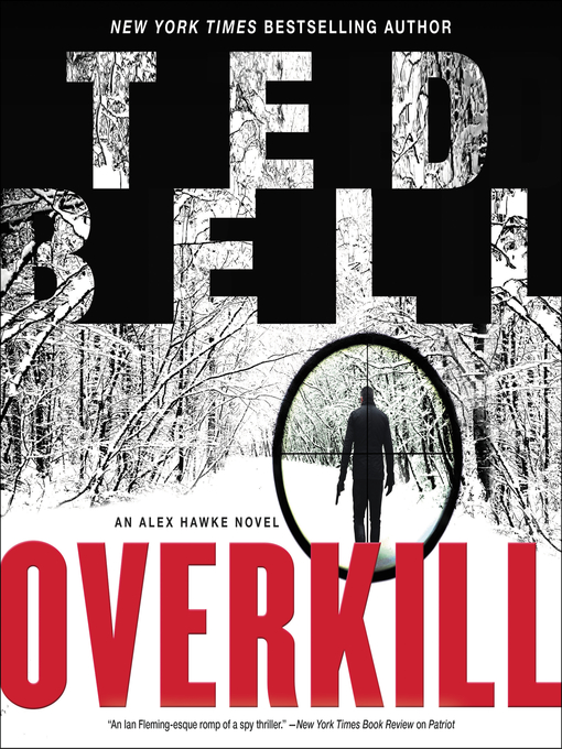 Title details for Overkill by Ted Bell - Available