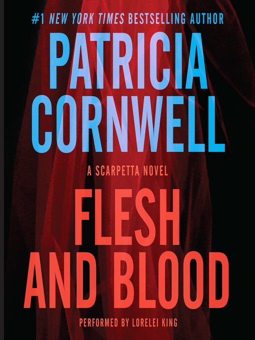 Title details for Flesh and Blood by Patricia Cornwell - Wait list