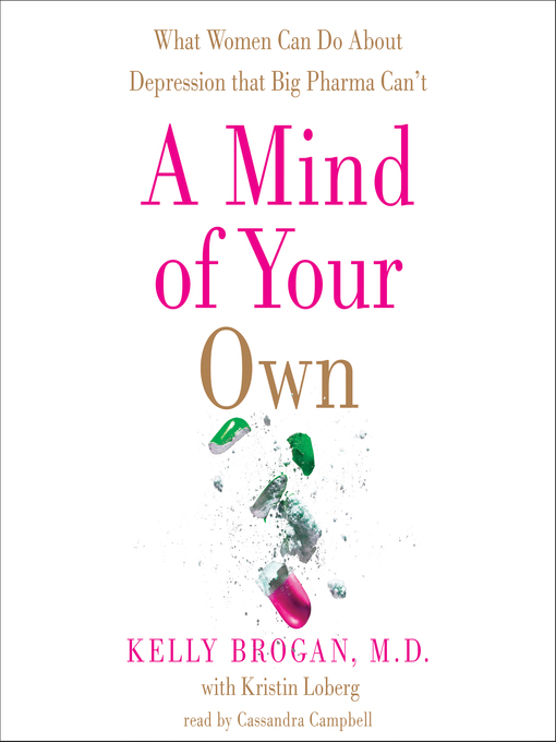 Title details for A Mind of Your Own by Kelly Brogan, M.D. - Wait list