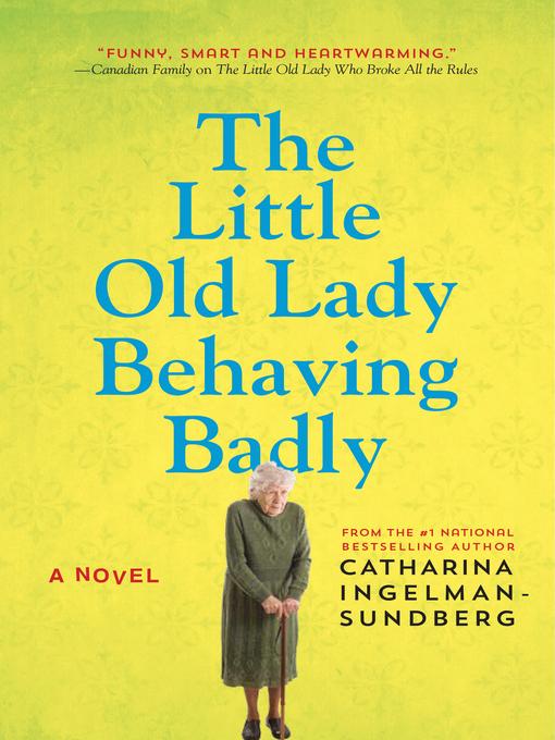 Title details for The Little Old Lady Behaving Badly by Catharina Ingelman-Sundberg - Wait list