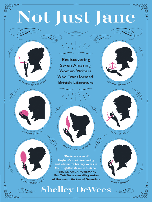 Not Just Jane Rediscovering Seven Amazing Women Writers Who Transformed British Literature