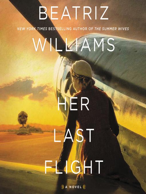 Title details for Her Last Flight by Beatriz Williams - Wait list