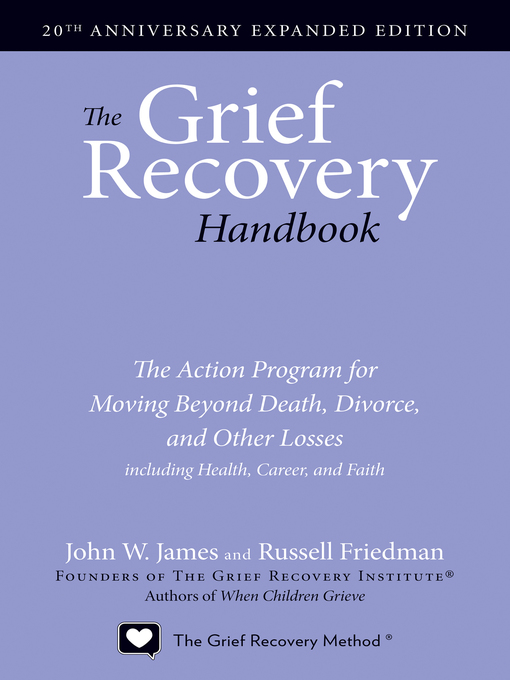 Title details for The Grief Recovery Handbook by John W. James - Wait list