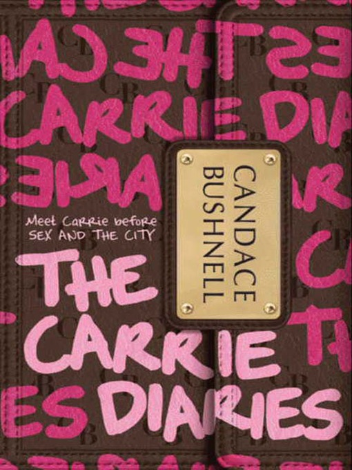 Title details for The Carrie Diaries by Candace Bushnell - Available