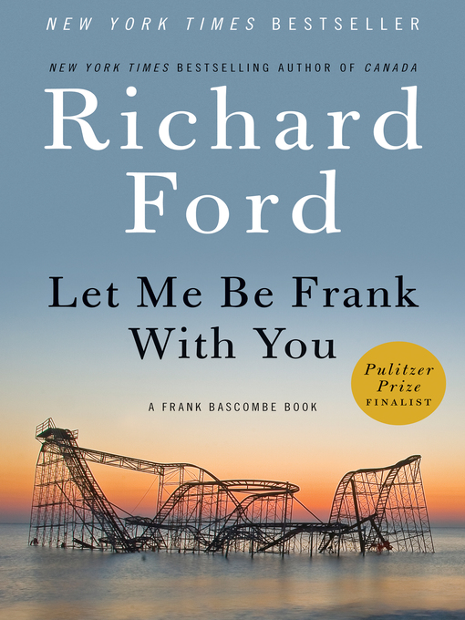 Title details for Let Me Be Frank with You by Richard Ford - Wait list