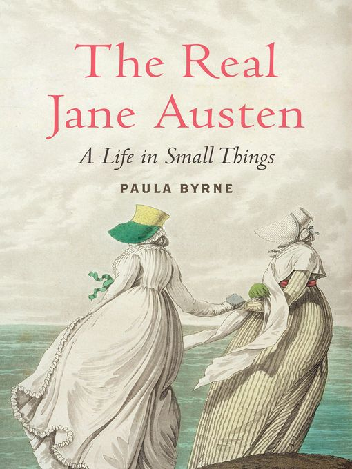 Title details for The Real Jane Austen by Paula Byrne - Wait list