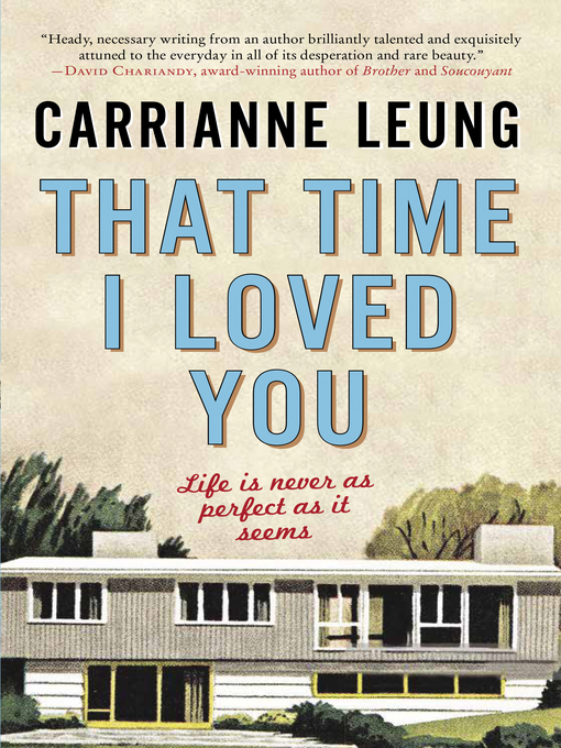 Title details for That Time I Loved You by Carrianne Leung - Wait list