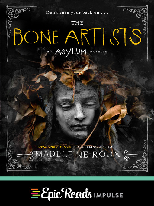 Title details for The Bone Artists by Madeleine Roux - Wait list