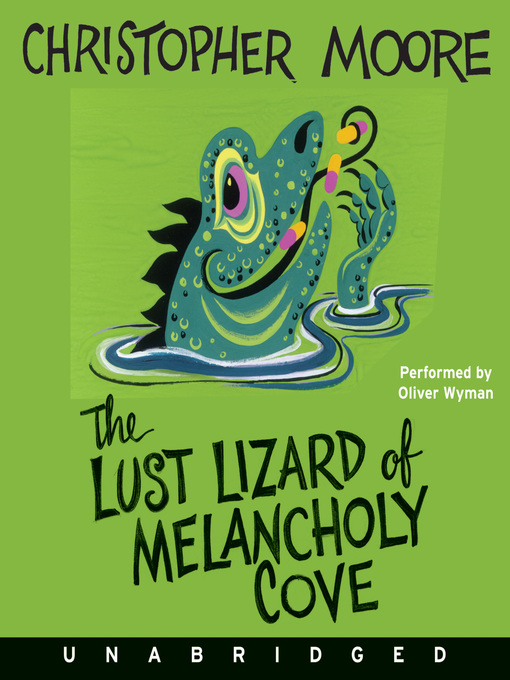 Title details for The Lust Lizard of Melancholy Cove by Christopher Moore - Wait list