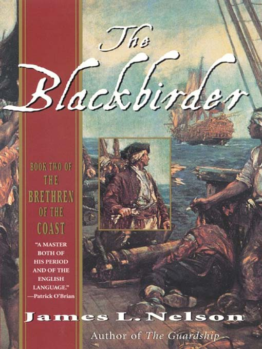 Title details for The Blackbirder by James L. Nelson - Available