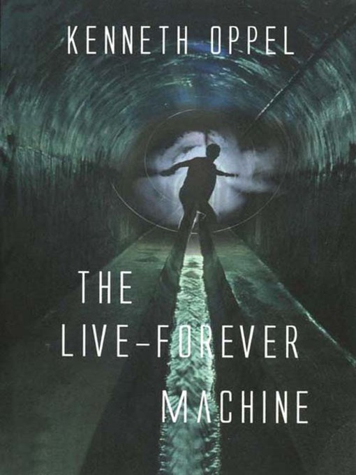 Title details for The Live-Forever Machine by Kenneth Oppel - Wait list