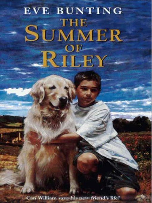 Title details for The Summer of Riley by Eve Bunting - Available