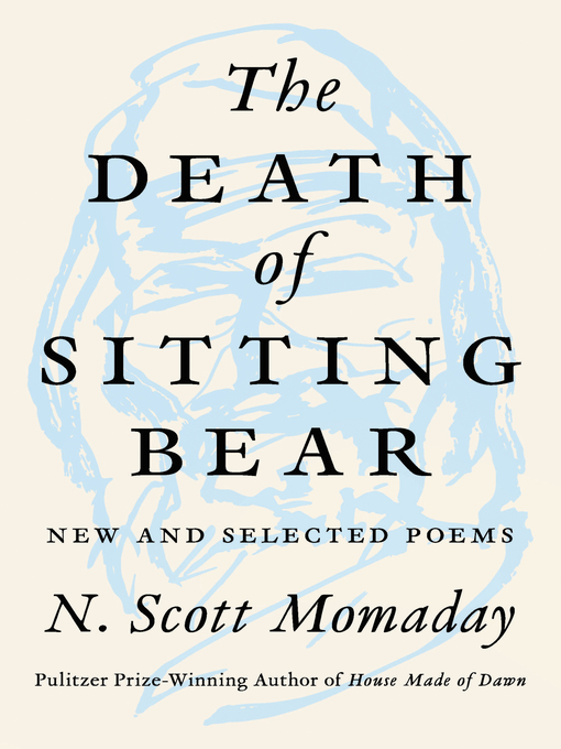 Title details for The Death of Sitting Bear by N. Scott Momaday - Available