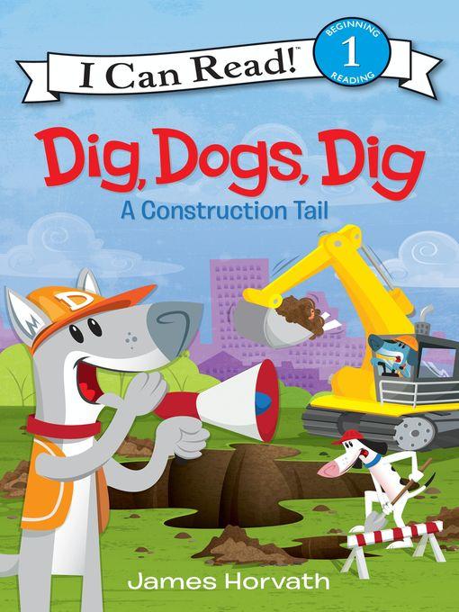 Title details for Dig, Dogs, Dig by James Horvath - Wait list
