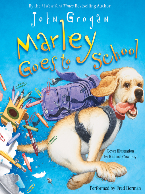 Title details for Marley Goes to School by John Grogan - Available