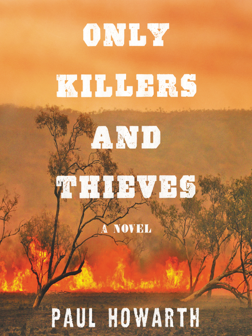 Title details for Only Killers and Thieves by Paul Howarth - Available