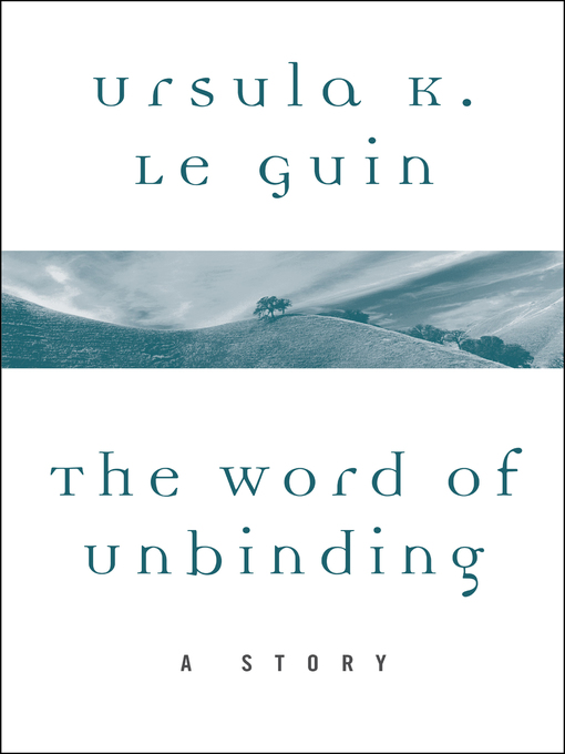 Title details for The Word of Unbinding by Ursula K. Le Guin - Available